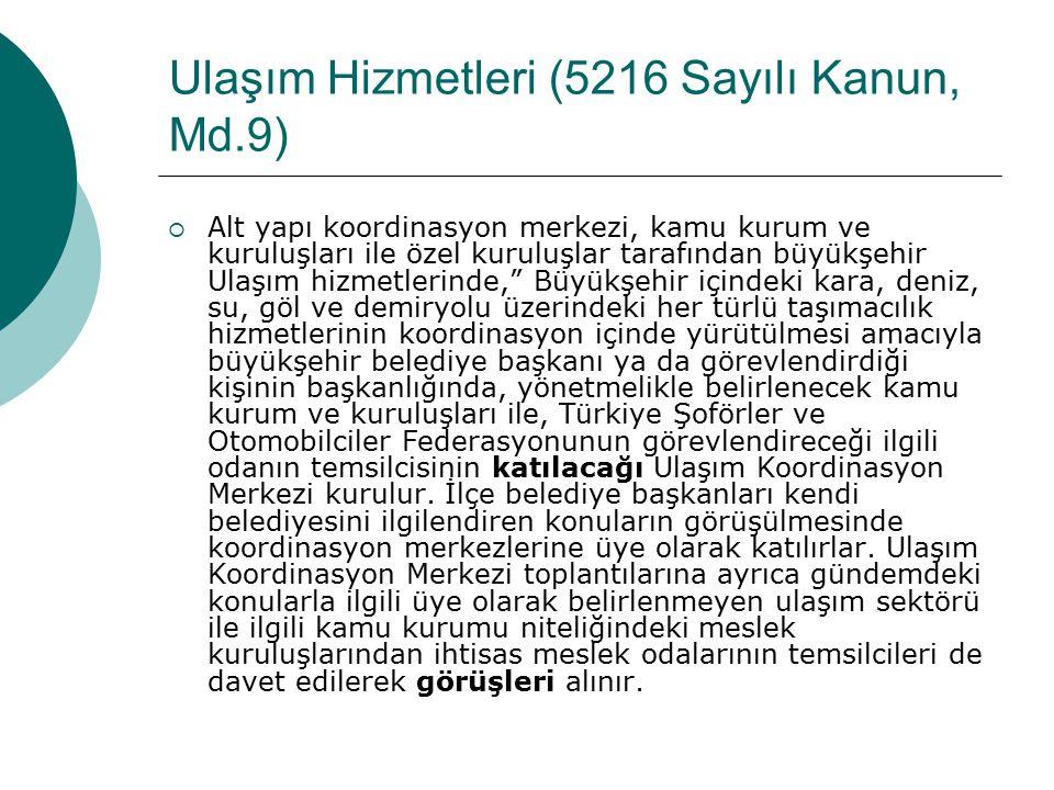 Altyapı Hizmetleri (5216 sayılı Kanun Md. 8)  Büyükşehir içindeki alt yapı hizmetlerinin koordinasyon içinde yürütülmesi amacıyla büyükşehir belediye
