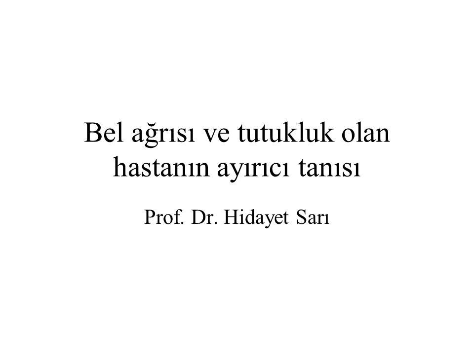 Bel ağrısı ve tutukluk olan hastanın ayırıcı tanısı Prof. Dr. Hidayet Sarı