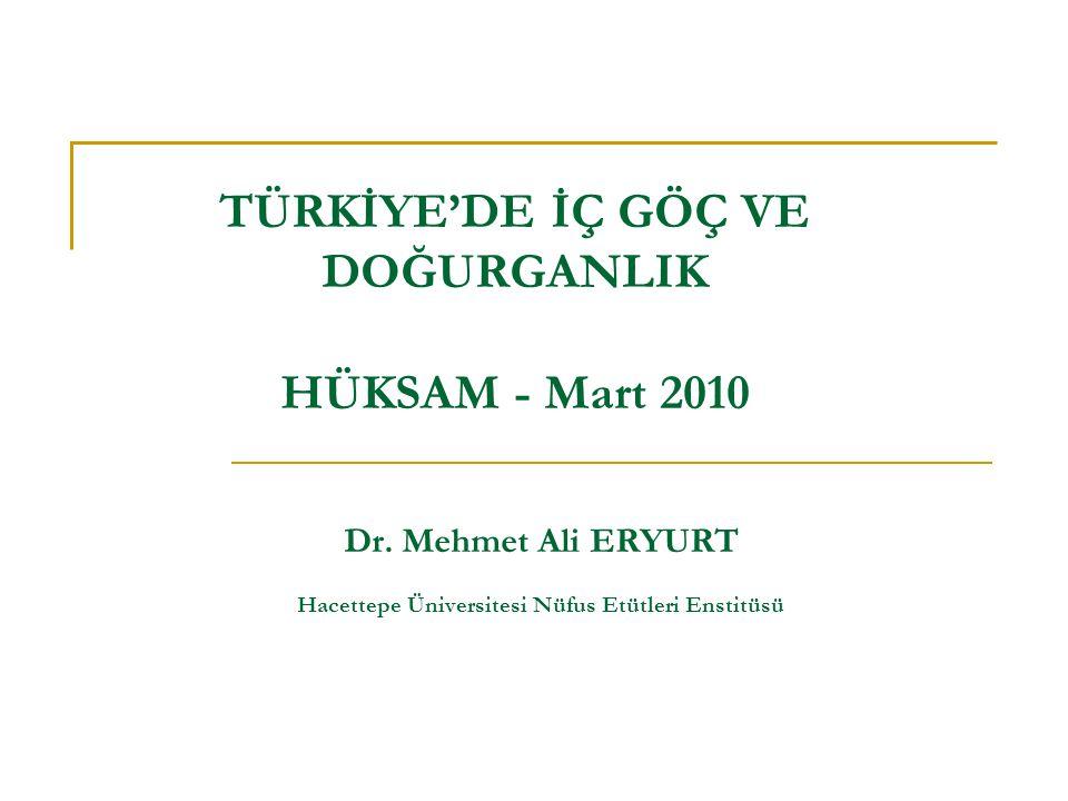TÜRKİYE'DE İÇ GÖÇ VE DOĞURGANLIK HÜKSAM - Mart 2010 Dr.