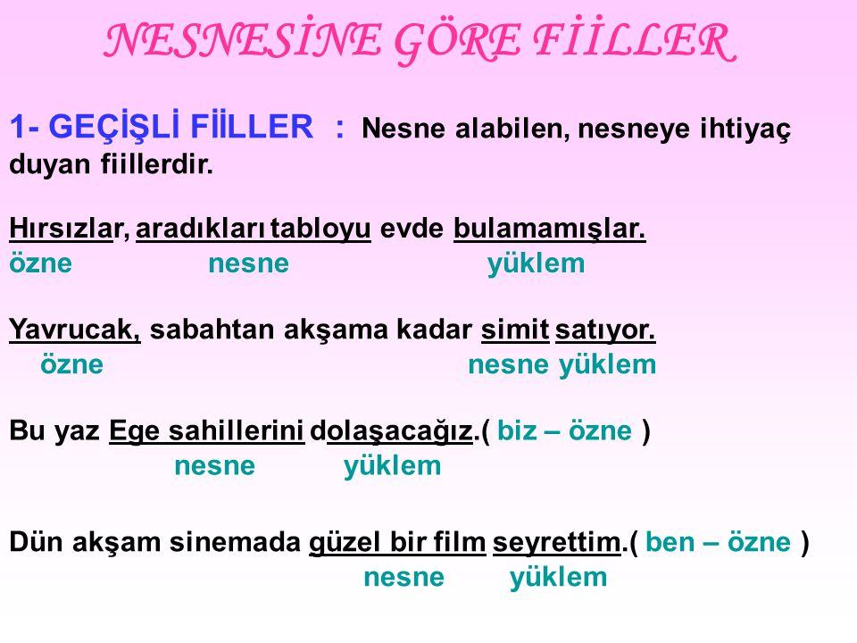 (2002- OKS) Türkçede kimi eylemler işteş çatılı eylem gibi görünürler ama bunlardan kimilerinde eylemin birlikte ya da karşılıklı yapılması söz konusu