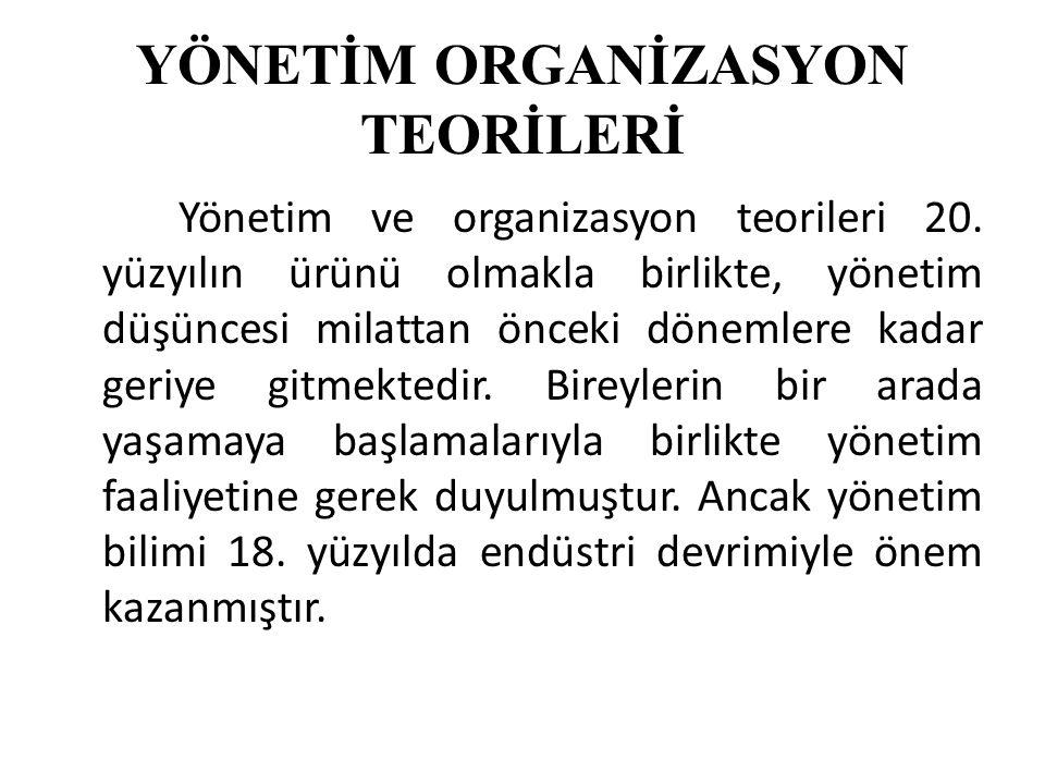 YÖNETİM ORGANİZASYON TEORİLERİ Yönetim ve organizasyon teorileri 20.