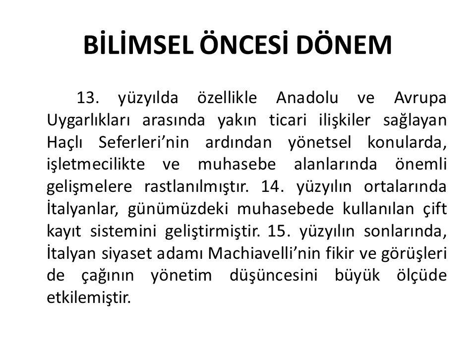 BİLİMSEL ÖNCESİ DÖNEM 13. yüzyılda özellikle Anadolu ve Avrupa Uygarlıkları arasında yakın ticari ilişkiler sağlayan Haçlı Seferleri'nin ardından yöne