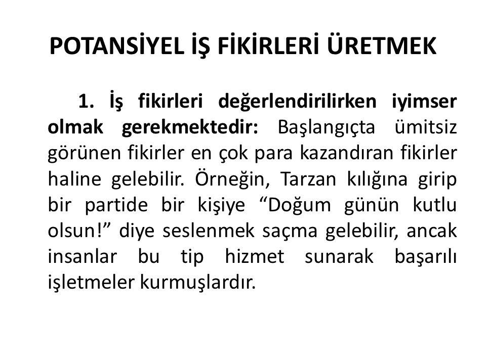 POTANSİYEL İŞ FİKİRLERİ ÜRETMEK 1.