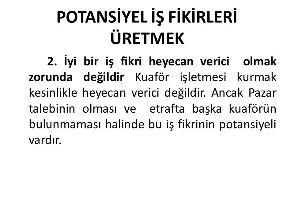 POTANSİYEL İŞ FİKİRLERİ ÜRETMEK 2.