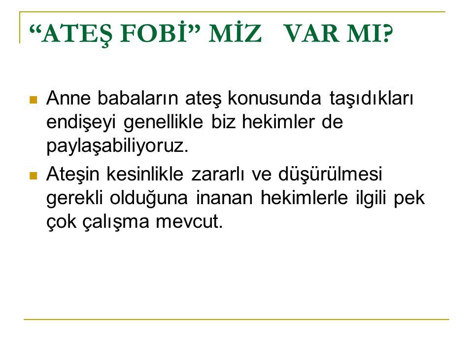 ATEŞ FOBİ MİZ VAR MI.