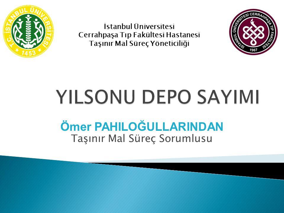 Ömer PAHILOĞULLARINDAN Taşınır Mal Süreç Sorumlusu İstanbul Üniversitesi Cerrahpaşa Tıp Fakültesi Hastanesi Taşınır Mal Süreç Yöneticiliği
