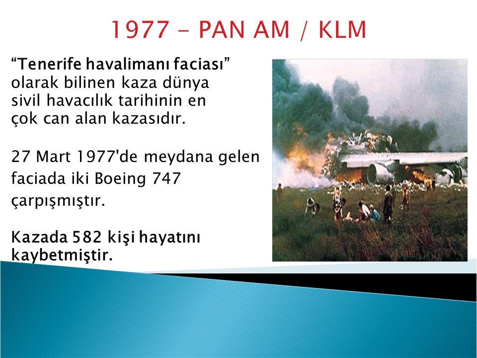 """""""Tenerife havalimanı faciası"""" olarak bilinen kaza dünya sivil havacılık tarihinin en çok can alan kazasıdır. 27 Mart 1977'de meydana gelen faciada iki"""