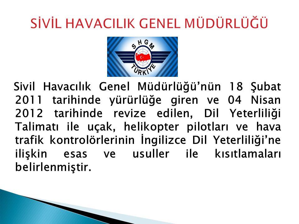 Sivil Havacılık Genel Müdürlüğü'nün 18 Şubat 2011 tarihinde yürürlüğe giren ve 04 Nisan 2012 tarihinde revize edilen, Dil Yeterliliği Talimatı ile uça