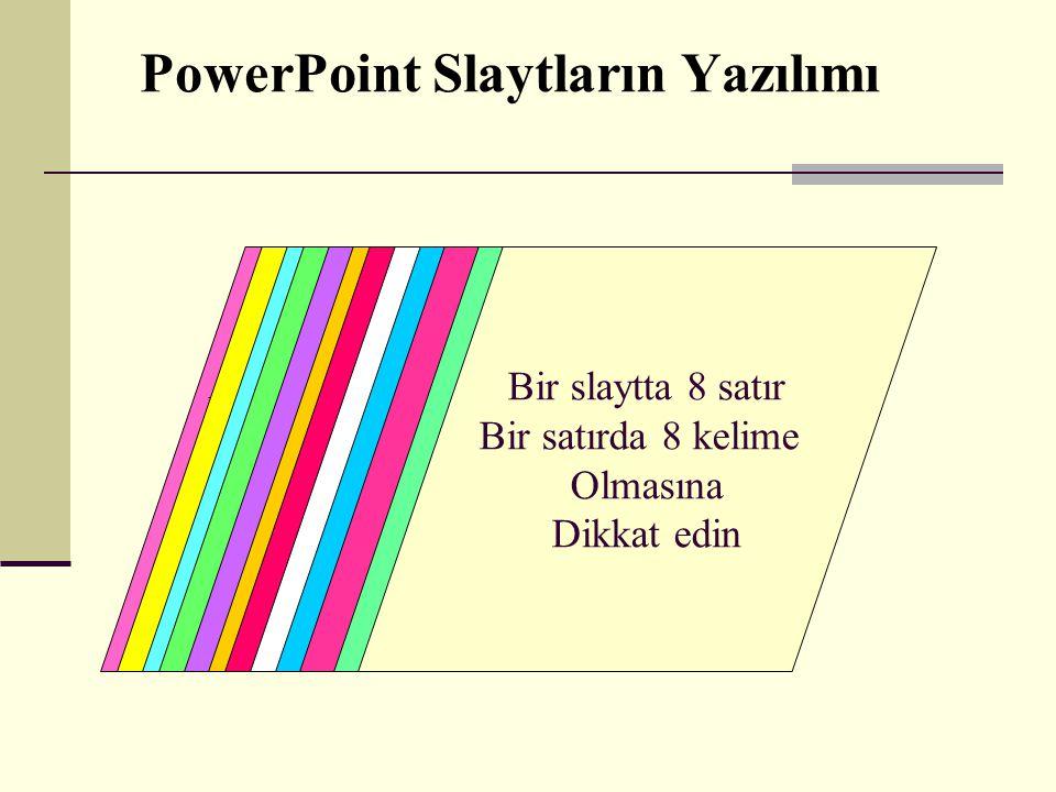 Renkleri anlamlı bir içerik için kod olarak kullanıp, bir slaytta uyumlu 4 renkten fazla seçim yapmayın. Sözcük ve maddeleri takım halinde, bütünlük i
