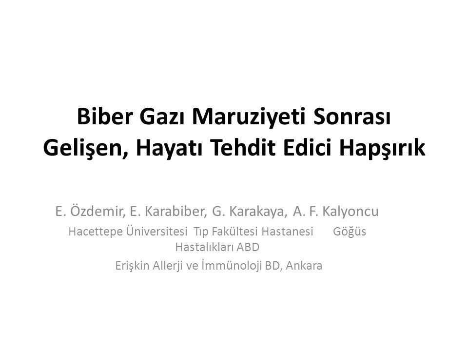 Biber Gazı Maruziyeti Sonrası Gelişen, Hayatı Tehdit Edici Hapşırık E.