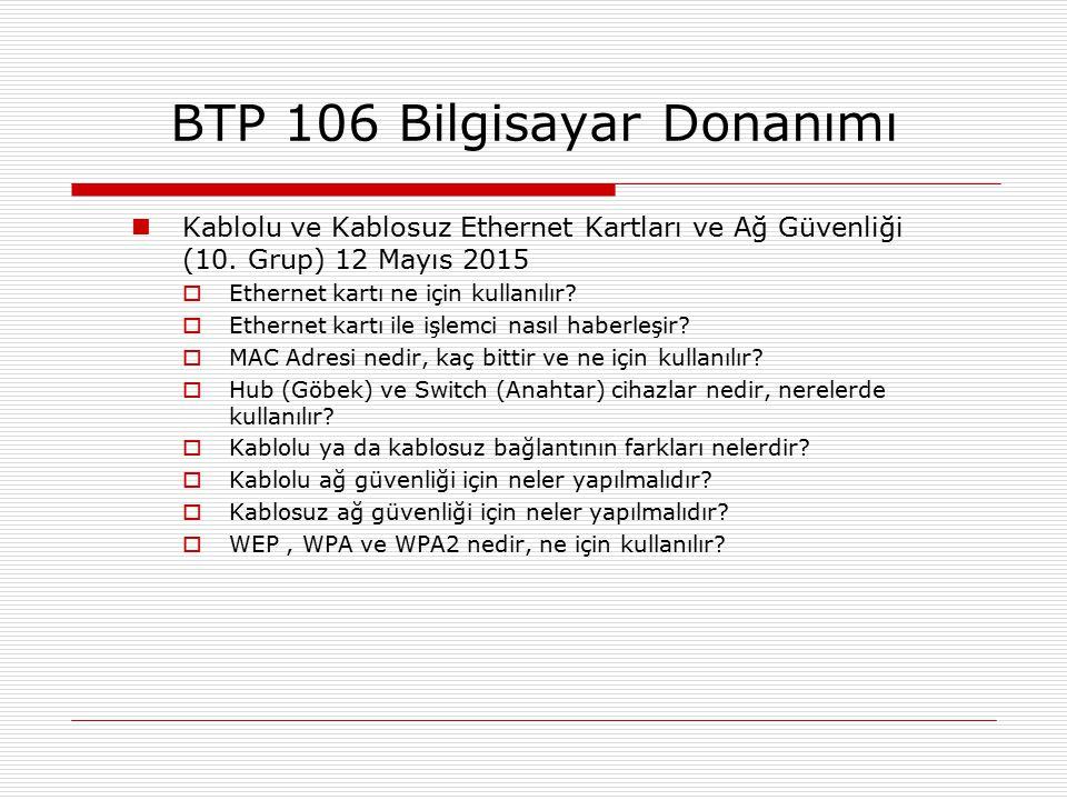 BTP 106 Bilgisayar Donanımı Kablolu ve Kablosuz Ethernet Kartları ve Ağ Güvenliği (10. Grup) 12 Mayıs 2015  Ethernet kartı ne için kullanılır?  Ethe