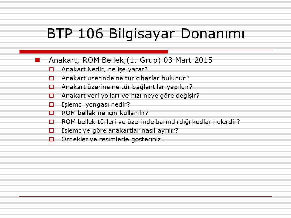 Anakart, ROM Bellek,(1.Grup) 03 Mart 2015  Anakart Nedir, ne işe yarar.