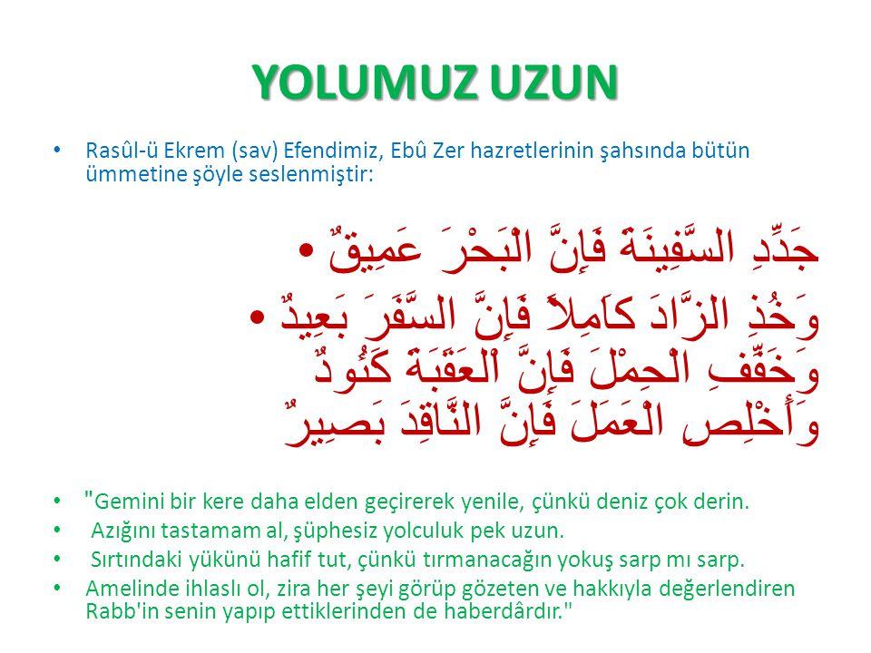 AZIK LAZIM وَتَزَوَّدُوا فَاِنَّ خَيْرَ الزَّادِ التَّقْوٰىۘ وَاتَّقُونِ يَٓا اُو۬لِي الْاَلْبَابِ (Ahiret için) azık toplayın.
