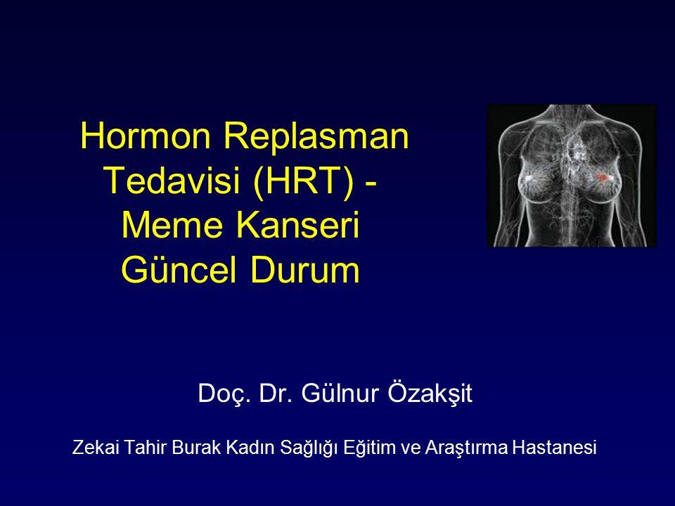 Hormon Replasman Tedavisi (HRT) - Meme Kanseri Güncel Durum Doç.