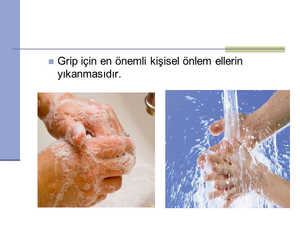 Grip için en önemli kişisel önlem ellerin yıkanmasıdır.