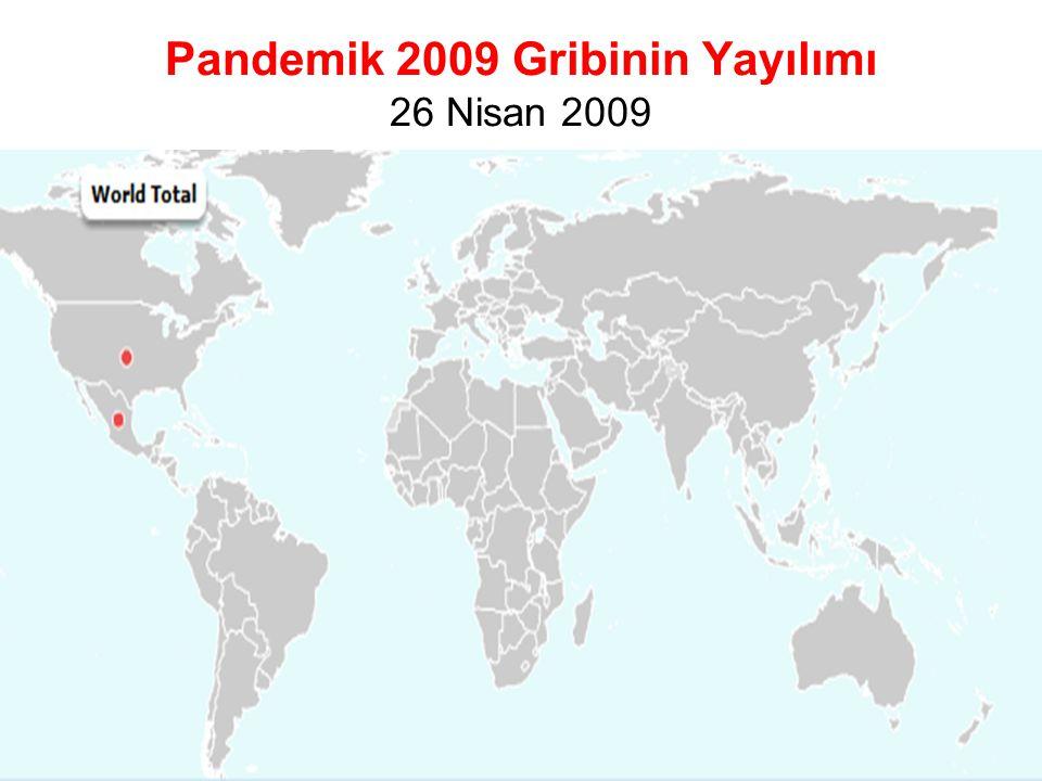 Pandemik 2009 Gribinin Yayılımı 26 Nisan 2009 Şaşmaz T, 15 Ekim 2009 TSH İzmir 6
