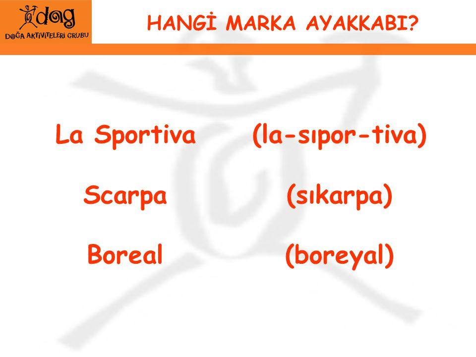 HANGİ MARKA AYAKKABI? La Sportiva Scarpa Boreal (la-sıpor-tiva) (sıkarpa) (boreyal)