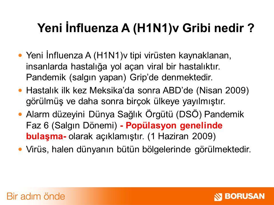 Yeni İnfluenza A (H1N1)v Gribi nedir ? Yeni İnfluenza A (H1N1)v tipi virüsten kaynaklanan, insanlarda hastalığa yol açan viral bir hastalıktır. Pandem