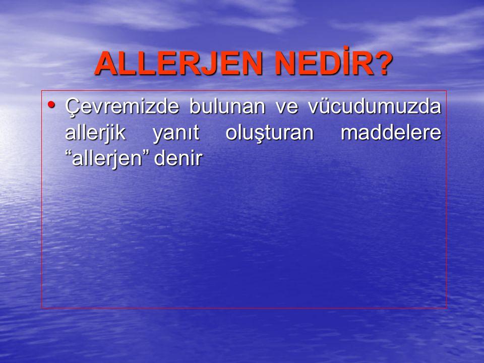 ALLERJENLER Hava allerjenleri (Aeroallerjenler) -Ev tozu akarları -Polenler -Küf mantarları Hava allerjenleri (Aeroallerjenler) -Ev tozu akarları -Polenler -Küf mantarları Hayvan allerjenleri Hayvan allerjenleri Böcek allerjenleri Böcek allerjenleri Besin allerjenleri Besin allerjenleri İlaç allerjenleri İlaç allerjenleri Mesleki allerjenler Mesleki allerjenler