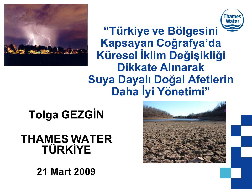 """""""Türkiye ve Bölgesini Kapsayan Coğrafya'da Küresel İklim Değişikliği Dikkate Alınarak Suya Dayalı Doğal Afetlerin Daha İyi Yönetimi"""" Tolga GEZGİN THAM"""