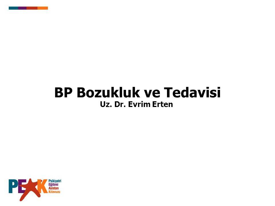 BP Bozukluk Sınıflaması BPI Bozukluk BP-II Bozukluk Siklotimik Bozukluk Başka Türlü Adlandırılamayan BP Bozukluk