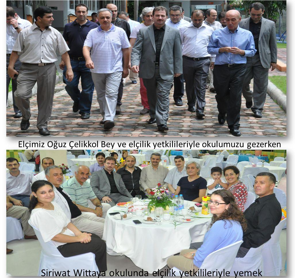 Siriwat Wittaya okulunda elçilik yetkilileriyle yemek Elçimiz Oğuz Çelikkol Bey ve elçilik yetkilileriyle okulumuzu gezerken
