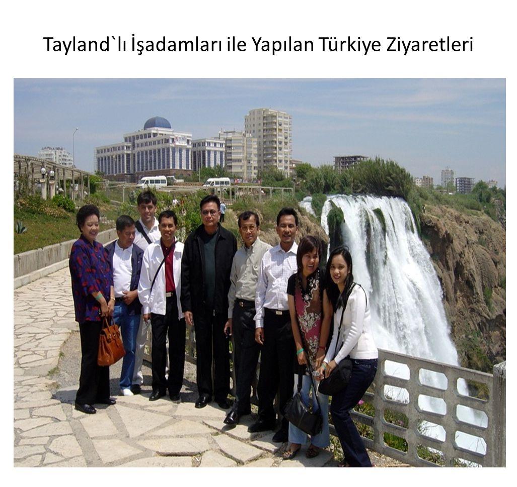 Tayland`lı İşadamları ile Yapılan Türkiye Ziyaretleri