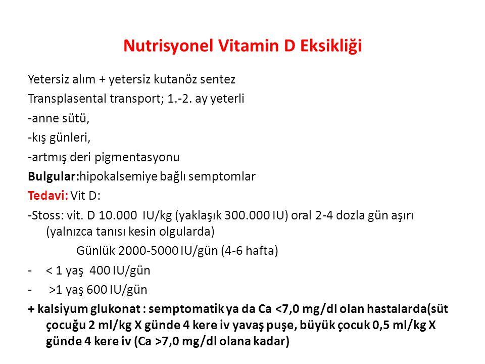 D vitamini yetersizliği (nutrisyonel rikets) risk faktörleri *Gebelikteki beslenme alışkanlıkları (yetersiz vit D alımı): erken bebeklikteki en önemli yetersizlik nedeni *Yaşam ve giyim tarzları (kapalı giysi), koyu cilt rengi *Hızlı büyümede (süt çocuğu, ergen) artan gereksinimin karşılanamaması, *Bebek bakımındaki hatalı uygulamalar: sadece anne sütü, inek sütü ile besleme (yüksek fosfor düzeyi) *Mevsimsel ve bölgesel özellikler, hava kirliliği (yetersiz güneş, kış ayları) *Süt ve süt ürünlerinin zamanında yeterince tüketilmemesi, * Yağ malabsorbsiyonu, karaciğer ve böbreğin kronik hastalıkları, şişmanlık