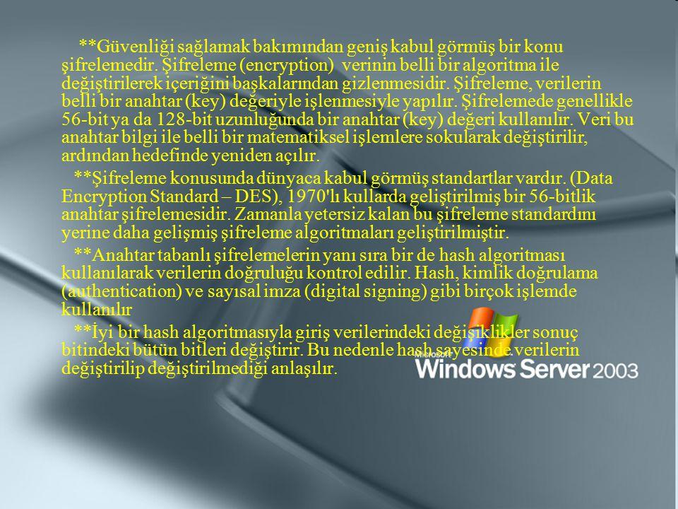 **Güvenliği sağlamak bakımından geniş kabul görmüş bir konu şifrelemedir. Şifreleme (encryption) verinin belli bir algoritma ile değiştirilerek içeriğ