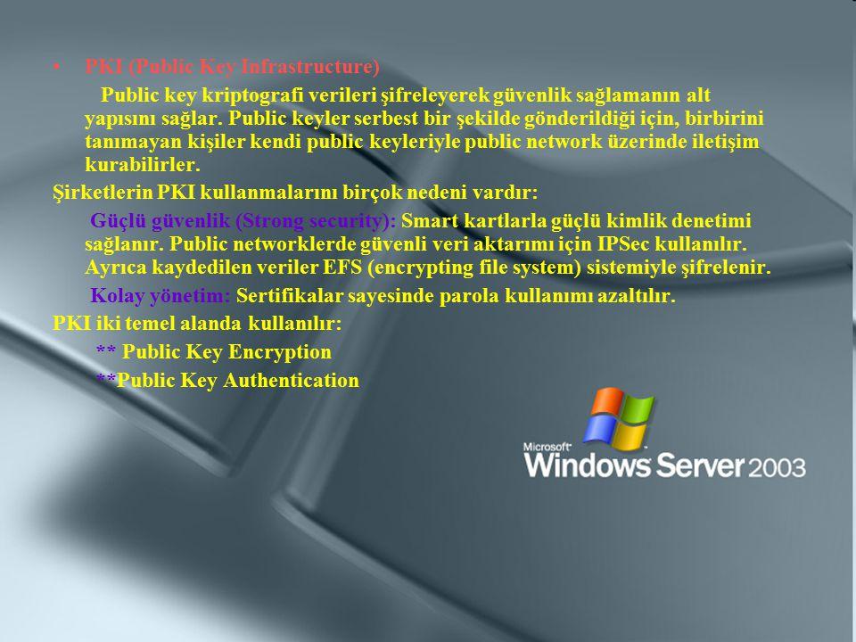 PKI (Public Key Infrastructure) Public key kriptografi verileri şifreleyerek güvenlik sağlamanın alt yapısını sağlar. Public keyler serbest bir şekild