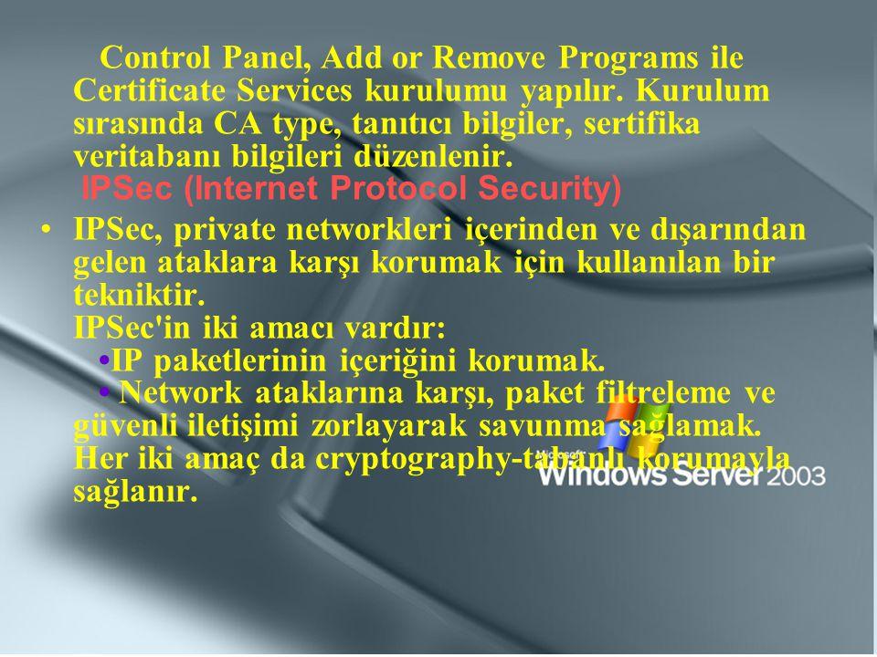 Control Panel, Add or Remove Programs ile Certificate Services kurulumu yapılır. Kurulum sırasında CA type, tanıtıcı bilgiler, sertifika veritabanı bi