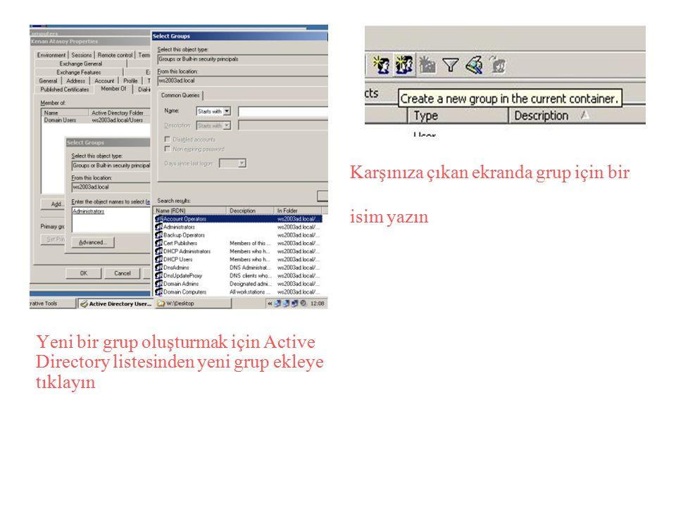 Yeni bir grup oluşturmak için Active Directory listesinden yeni grup ekleye tıklayın Karşınıza çıkan ekranda grup için bir isim yazın