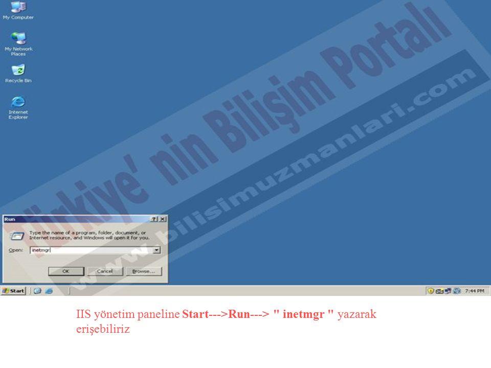 IIS yönetim paneline Start--->Run--->