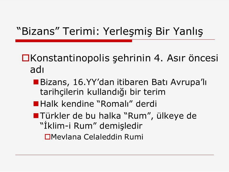 """""""Bizans"""" Terimi: Yerleşmiş Bir Yanlış  Konstantinopolis şehrinin 4. Asır öncesi adı Bizans, 16.YY'dan itibaren Batı Avrupa'lı tarihçilerin kullandığı"""