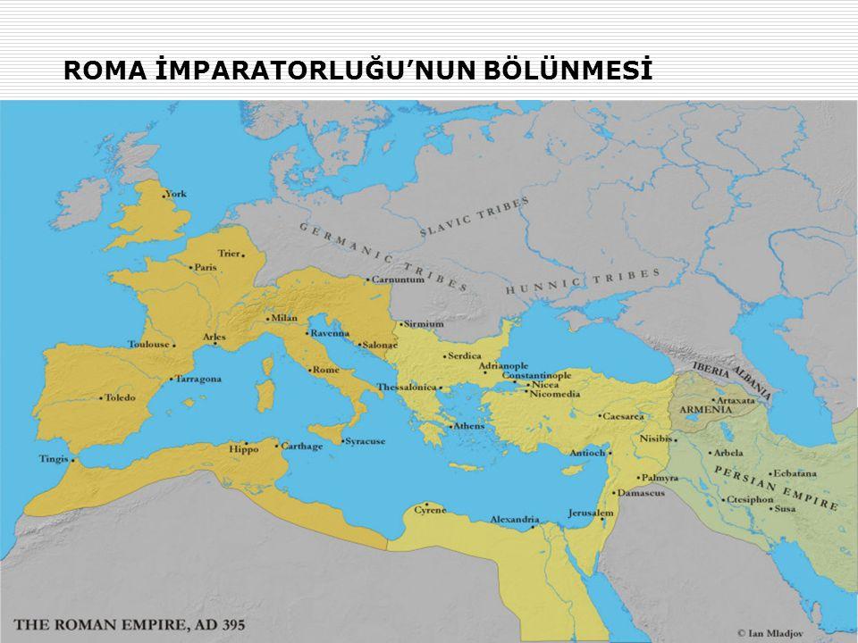 ROMA İMPARATORLUĞU'NUN BÖLÜNMESİ