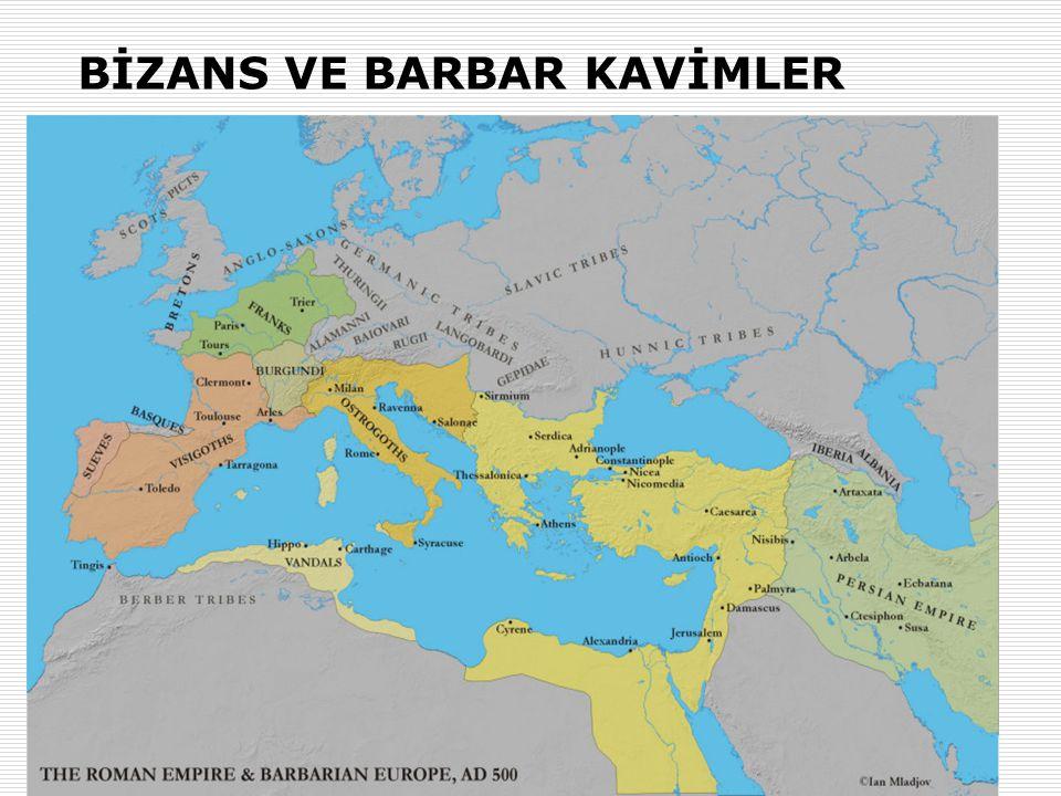 BİZANS VE BARBAR KAVİMLER
