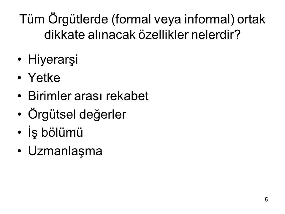 5 Tüm Örgütlerde (formal veya informal) ortak dikkate alınacak özellikler nelerdir.