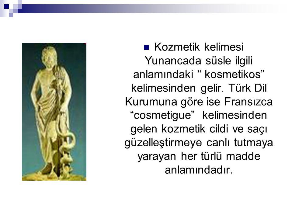 """Kozmetik kelimesi Yunancada süsle ilgili anlamındaki """" kosmetikos"""" kelimesinden gelir. Türk Dil Kurumuna göre ise Fransızca """"cosmetigue"""" kelimesinden"""