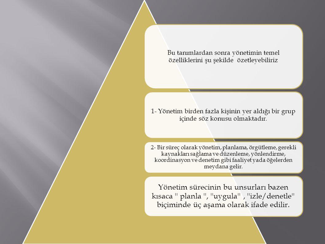 3.yönetim biçimsel örgütlerde hiyerarşik bir düzen içinde meydana gelir.