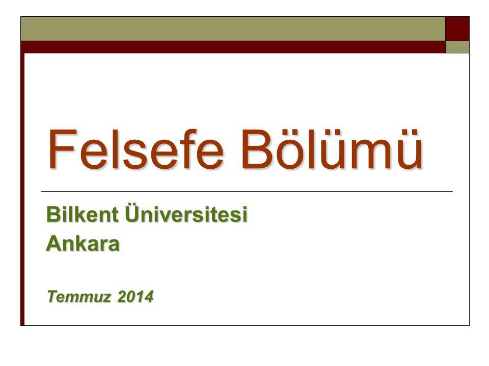 Felsefe Bölümü Bilkent Üniversitesi Ankara Temmuz 2014