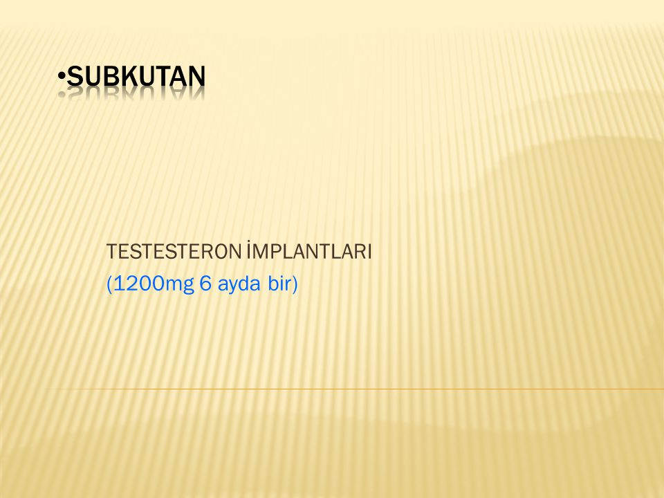TESTESTERON İMPLANTLARI (1200mg 6 ayda bir)