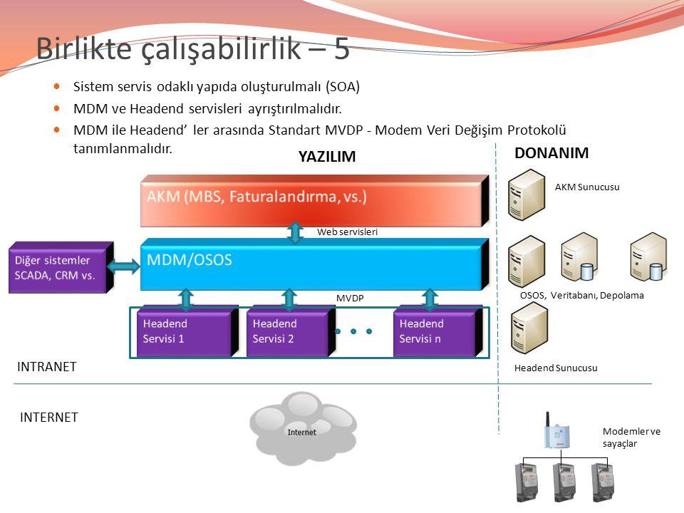 Sistem servis odaklı yapıda oluşturulmalı (SOA) MDM ve Headend servisleri ayrıştırılmalıdır. MDM ile Headend' ler arasında Standart MVDP - Modem Veri