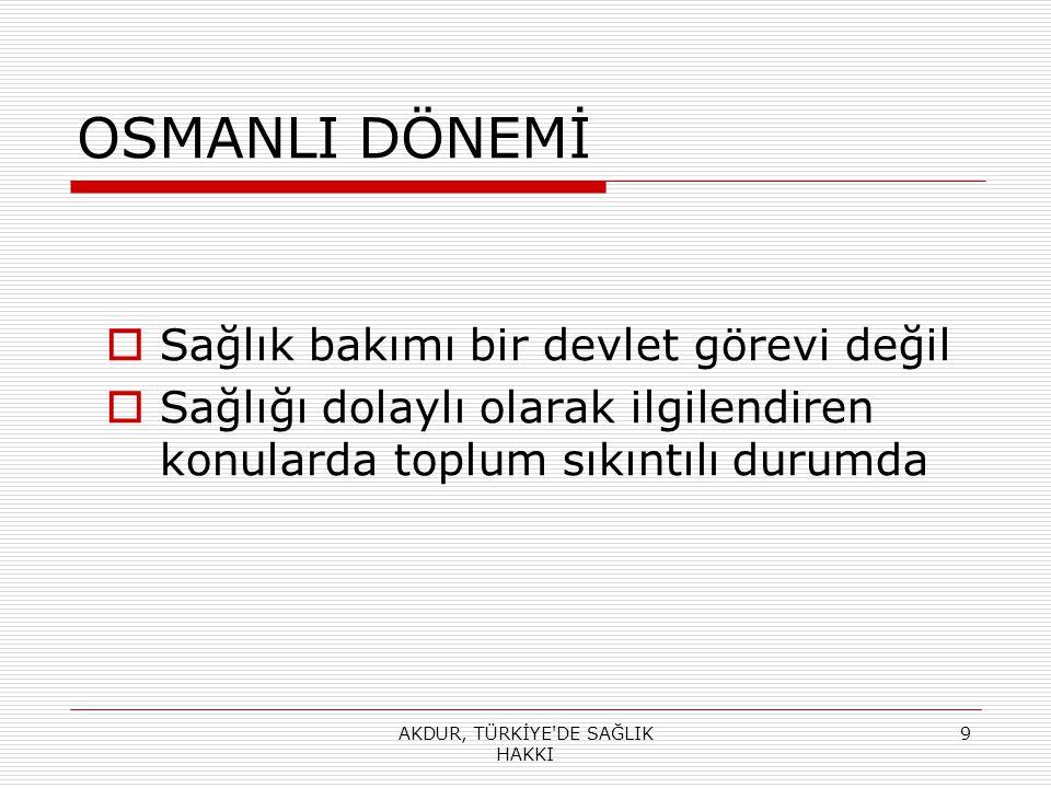 CUMHURİYET DÖNEMİ  Türk vatandaşının sağlığı ve sağlamlığı, her zaman üzerinde durulacak ulusal sorunumuzdur.