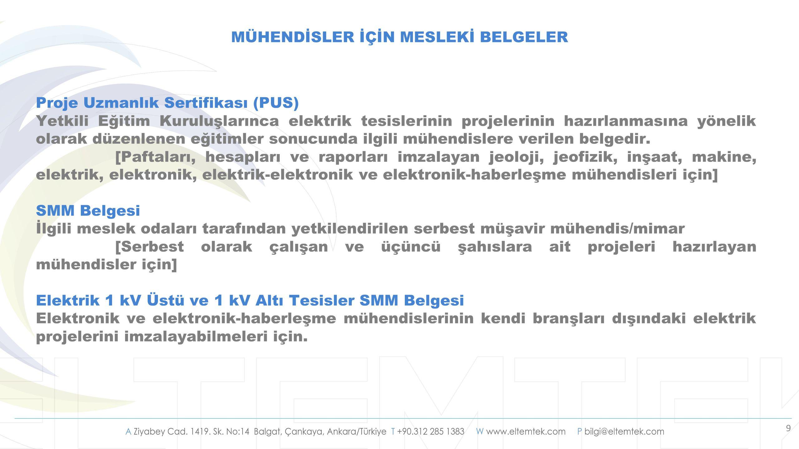 9 Proje Uzmanlık Sertifikası (PUS) Yetkili Eğitim Kuruluşlarınca elektrik tesislerinin projelerinin hazırlanmasına yönelik olarak düzenlenen eğitimler