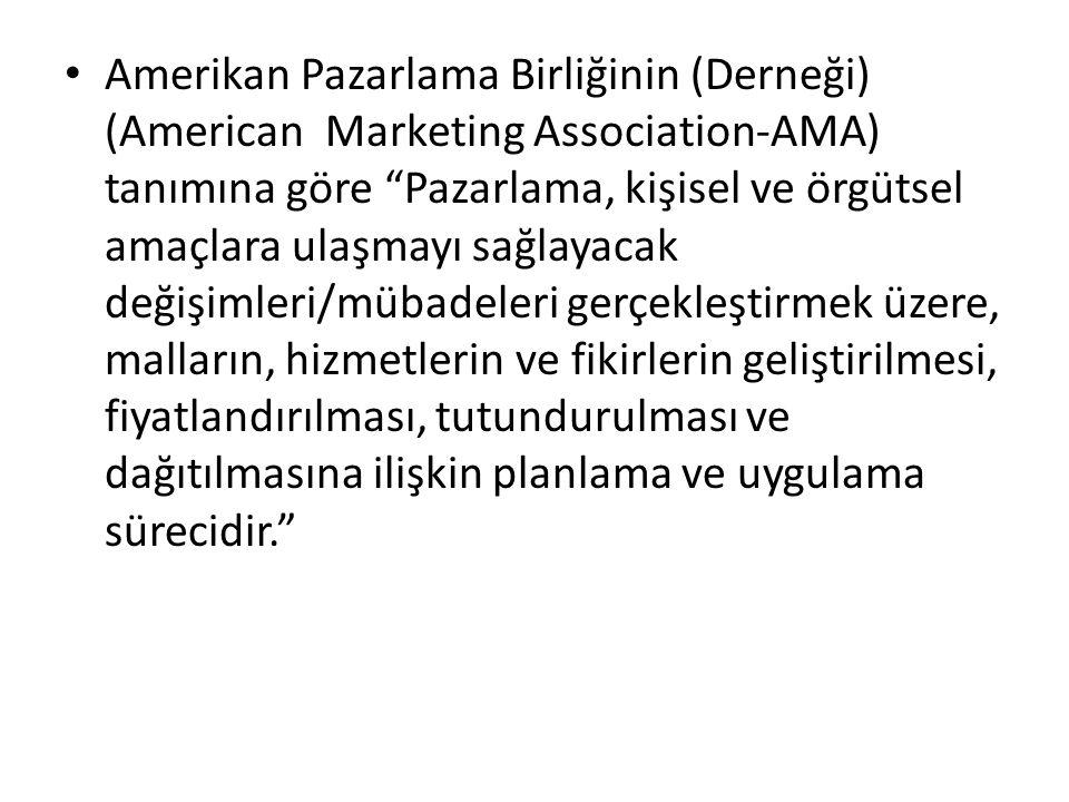 """Amerikan Pazarlama Birliğinin (Derneği) (American Marketing Association-AMA) tanımına göre """"Pazarlama, kişisel ve örgütsel amaçlara ulaşmayı sağlayaca"""