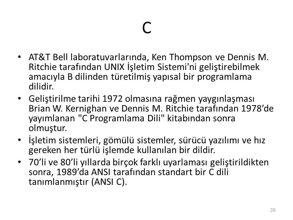 C AT&T Bell laboratuvarlarında, Ken Thompson ve Dennis M. Ritchie tarafından UNIX İşletim Sistemi'ni geliştirebilmek amacıyla B dilinden türetilmiş ya