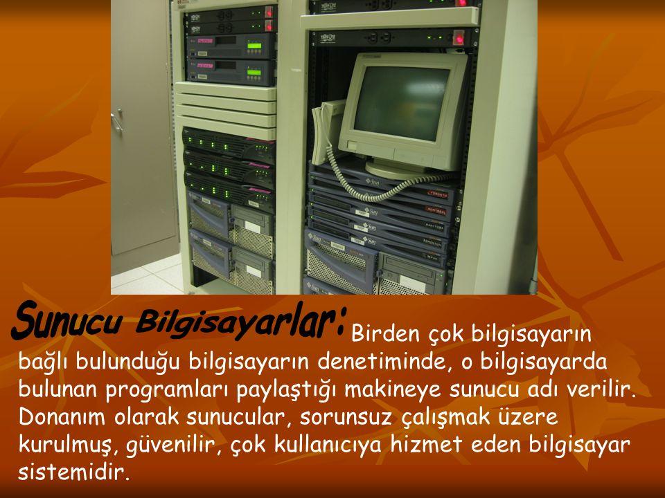 Birden çok bilgisayarın bağlı bulunduğu bilgisayarın denetiminde, o bilgisayarda bulunan programları paylaştığı makineye sunucu adı verilir. Donanım o