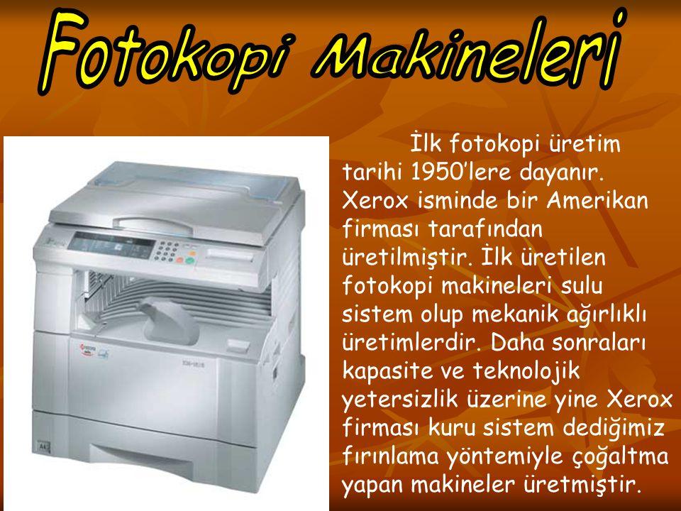İlk fotokopi üretim tarihi 1950'lere dayanır. Xerox isminde bir Amerikan firması tarafından üretilmiştir. İlk üretilen fotokopi makineleri sulu sistem