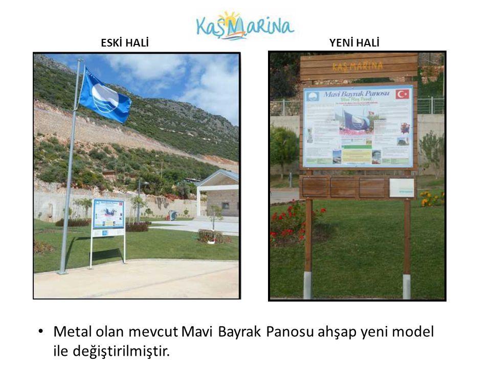 Metal olan mevcut Mavi Bayrak Panosu ahşap yeni model ile değiştirilmiştir. ESKİ HALİ YENİ HALİ