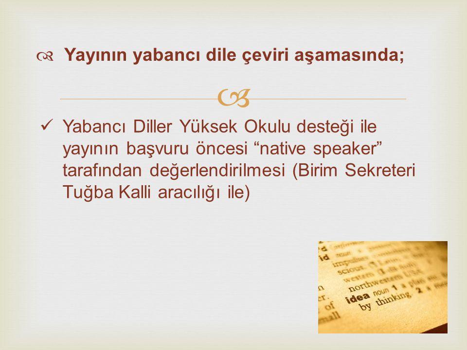 """ Yabancı Diller Yüksek Okulu desteği ile yayının başvuru öncesi """"native speaker"""" tarafından değerlendirilmesi (Birim Sekreteri Tuğba Kalli aracılığı"""
